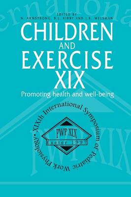 Children and Exercise XIX: Promoting health and well-being (Paperback)