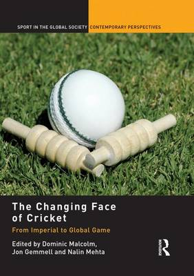 The Changing Face of Cricket: From Imperial to Global Game (Paperback)