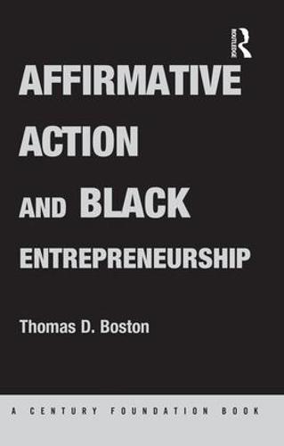 Affirmative Action and Black Entrepreneurship (Paperback)