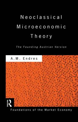 Neoclassical Microeconomic Theory: The Founding Austrian Vision (Paperback)