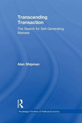 Transcending Transaction: The Search for Self-Generating Markets (Paperback)