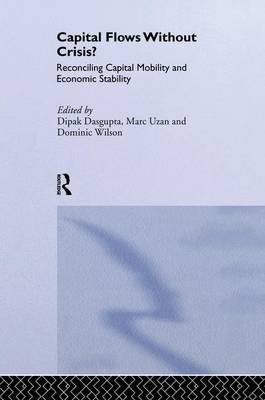 Capital Flows Without Crisis?: Reconciling Capital Mobility and Economic Stability (Paperback)