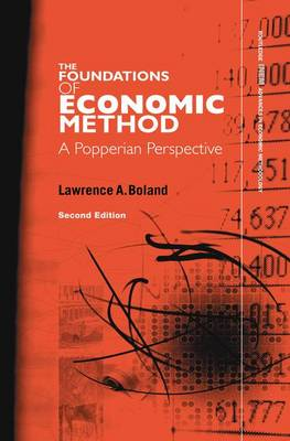 Foundations of Economic Method: A Popperian Perspective, 2nd Edition - Routledge INEM Advances in Economic Methodology (Paperback)