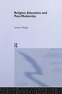 Religion, Education and Post-Modernity (Paperback)