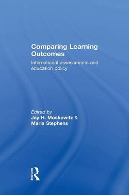 Comparing Learning Outcomes: International Assessment and Education Policy (Paperback)