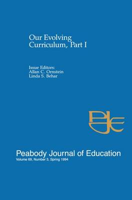 Our Evolving Curriculum: Part I: A Special Issue of Peabody Journal of Education (Paperback)