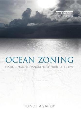 Ocean Zoning: Making Marine Management More Effective - Earthscan Oceans (Paperback)