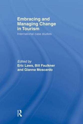 Embracing and Managing Change in Tourism: International Case Studies (Paperback)