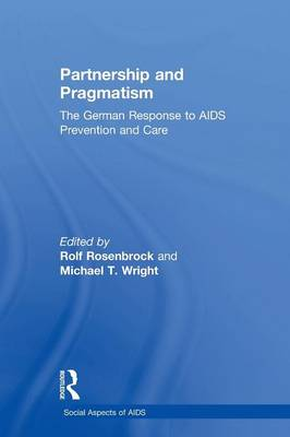 Partnership and Pragmatism: The German Response to AIDS Prevention and Care - Social Aspects of AIDS (Paperback)