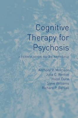Cognitive Therapy for Psychosis: A Formulation-Based Approach (Paperback)