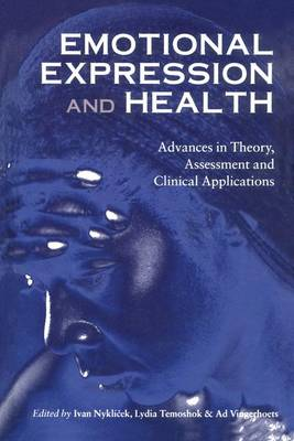 Emotional Expression and Health: Advances in Theory, Assessment and Clinical Applications (Paperback)
