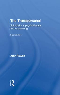 The Transpersonal: Spirituality in Psychotherapy and Counselling (Paperback)