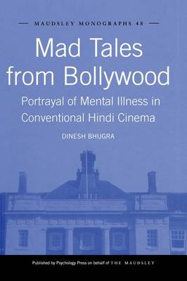 Mad Tales from Bollywood: Portrayal of Mental Illness in Conventional Hindi Cinema - Maudsley Series 48 (Paperback)