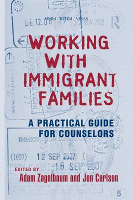 Working With Immigrant Families: A Practical Guide for Counselors (Paperback)
