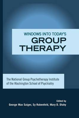 Windows into Today's Group Therapy: The National Group Psychotherapy Institute of the Washington School of Psychiatry (Paperback)