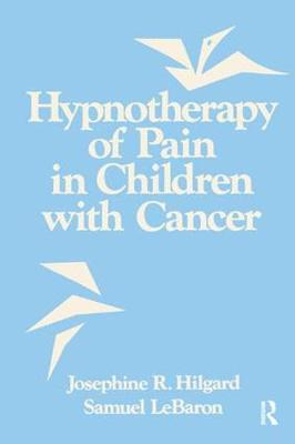 Hypnotherapy Of Pain In Children With Cancer (Paperback)