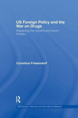 US Foreign Policy and the War on Drugs: Displacing the Cocaine and Heroin Industry (Paperback)