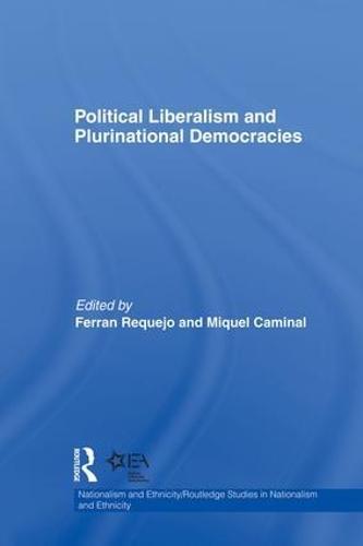 Political Liberalism and Plurinational Democracies (Paperback)