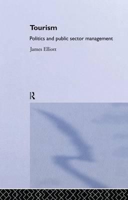 Tourism: Politics and Public Sector Management (Paperback)