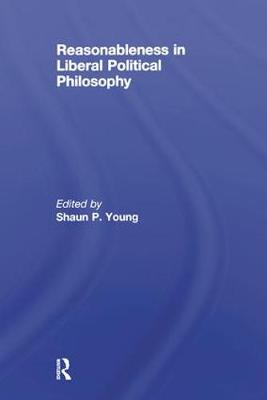 Reasonableness in Liberal Political Philosophy (Paperback)
