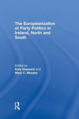 The Europeanization of Party Politics in Ireland, North and South (Paperback)