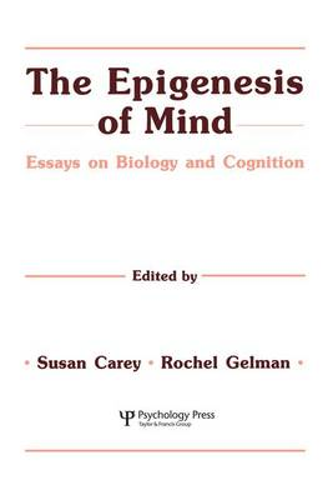 The Epigenesis of Mind: Essays on Biology and Cognition (Paperback)