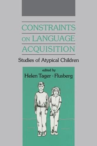 Constraints on Language Acquisition: Studies of Atypical Children (Paperback)