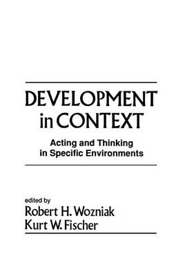 Development in Context: Acting and Thinking in Specific Environments (Paperback)