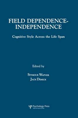 Field Dependence-independence: Bio-psycho-social Factors Across the Life Span (Paperback)