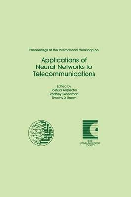 Proceedings of the International Workshop on Applications of Neural Networks to Telecommunications (Paperback)