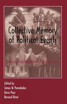 Collective Memory of Political Events: Social Psychological Perspectives (Paperback)