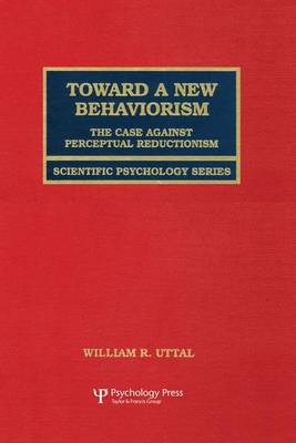 Toward A New Behaviorism: The Case Against Perceptual Reductionism (Paperback)
