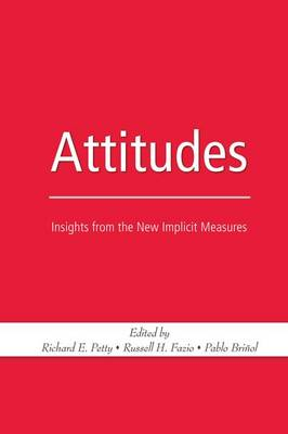 Attitudes: Insights from the New Implicit Measures (Paperback)