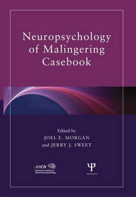 Neuropsychology of Malingering Casebook - American Academy of Clinical Neuropsychology/Psychology Press Continuing Education Series (Paperback)