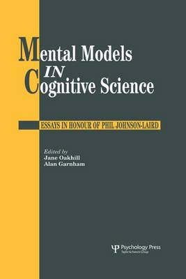 Mental Models In Cognitive Science: Essays In Honour Of Phil Johnson-Laird (Paperback)