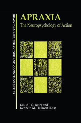 Apraxia: The Neuropsychology of Action (Paperback)