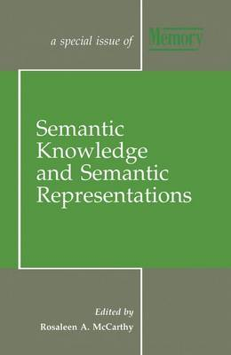 Semantic Knowledge and Semantic Representations: A Special Issue of Memory - Special Issues of Memory (Paperback)
