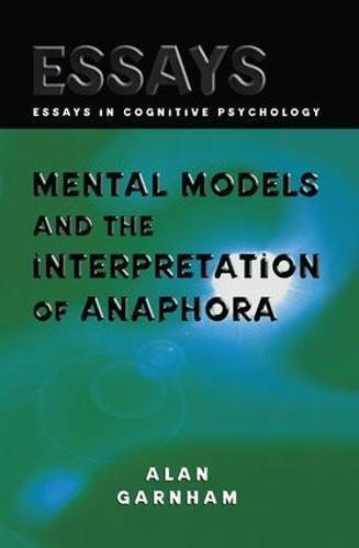 Mental Models and the Interpretation of Anaphora - Essays in Cognitive Psychology (Paperback)