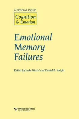 Emotional Memory Failures: A Special Issue of Cognition and Emotion (Paperback)