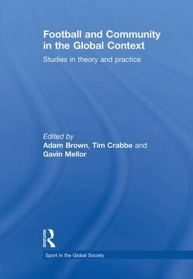 Football and Community in the Global Context: Studies in Theory and Practice (Paperback)
