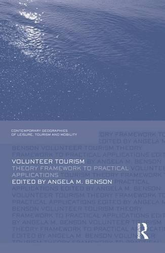 Volunteer Tourism: Theoretical Frameworks and Practical Applications (Paperback)