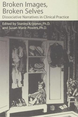 Broken Images Broken Selves: Dissociative Narratives In Clinical Practice (Paperback)