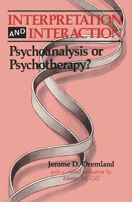 Interpretation and Interaction: Psychoanalysis or Psychotherapy? (Paperback)