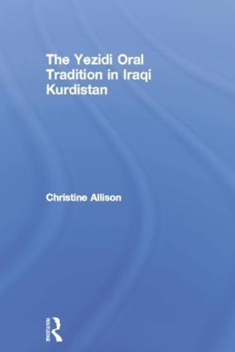 The Yezidi Oral Tradition in Iraqi Kurdistan (Paperback)