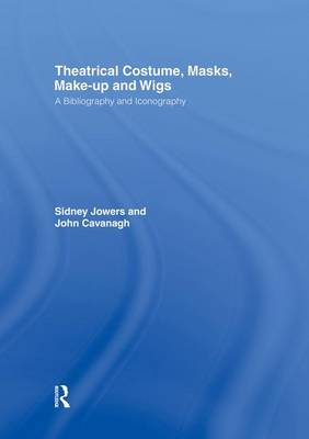 Theatrical Costume, Masks, Make-Up and Wigs: A Bibliography and Iconography (Paperback)