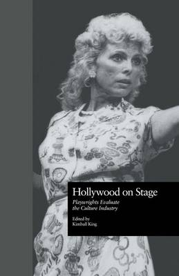 Hollywood on Stage: Playwrights Evaluate the Culture Industry (Paperback)