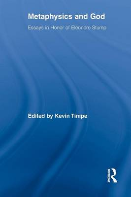 Metaphysics and God: Essays in Honor of Eleonore Stump (Paperback)