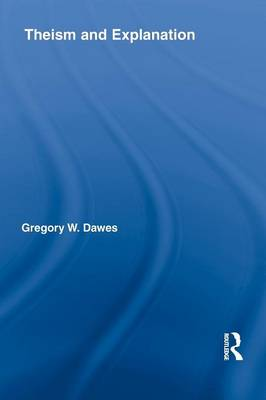 Theism and Explanation (Paperback)