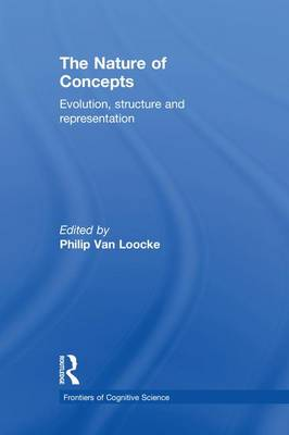 The Nature of Concepts: Evolution, Structure and Representation - Frontiers of Cognitive Science (Paperback)