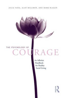 The Psychology of Courage: An Adlerian Handbook for Healthy Social Living (Paperback)